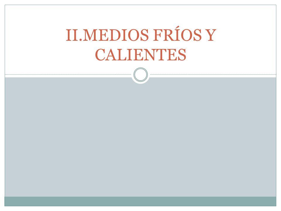 II.MEDIOS FRÍOS Y CALIENTES