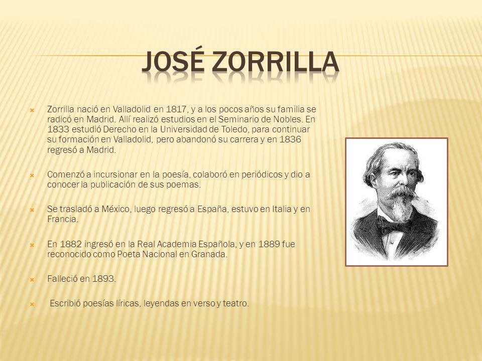 Zorrilla nació en Valladolid en 1817, y a los pocos años su familia se radicó en Madrid.