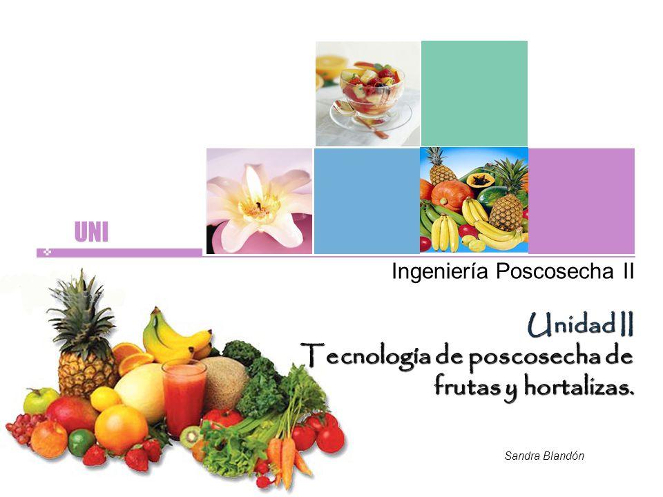 UNI Unidad II Tecnología de poscosecha de frutas y hortalizas.