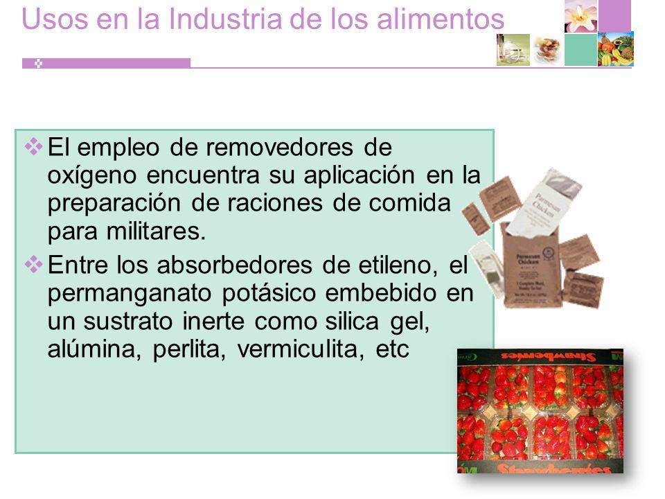 Usos en la Industria de los alimentos El empleo de removedores de oxígeno encuentra su aplicación en la preparación de raciones de comida para militares.