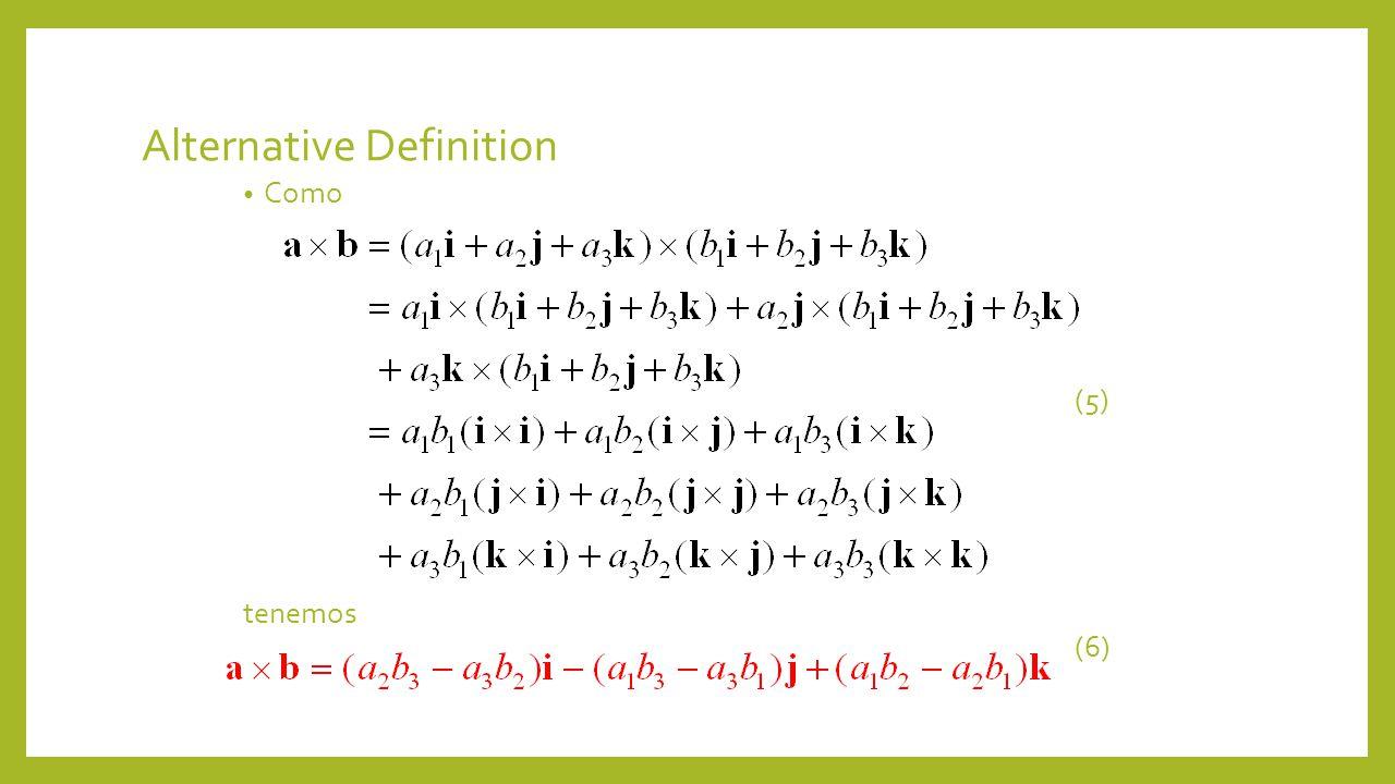 Alternative Definition Como (5) tenemos (6)