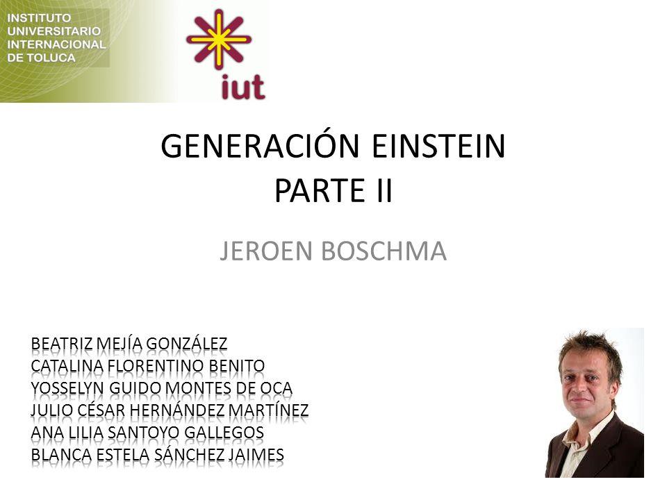GENERACIÓN EINSTEIN PARTE II JEROEN BOSCHMA