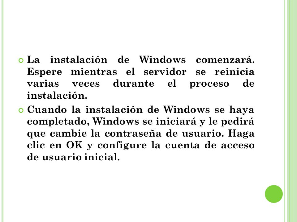 La instalación de Windows comenzará.