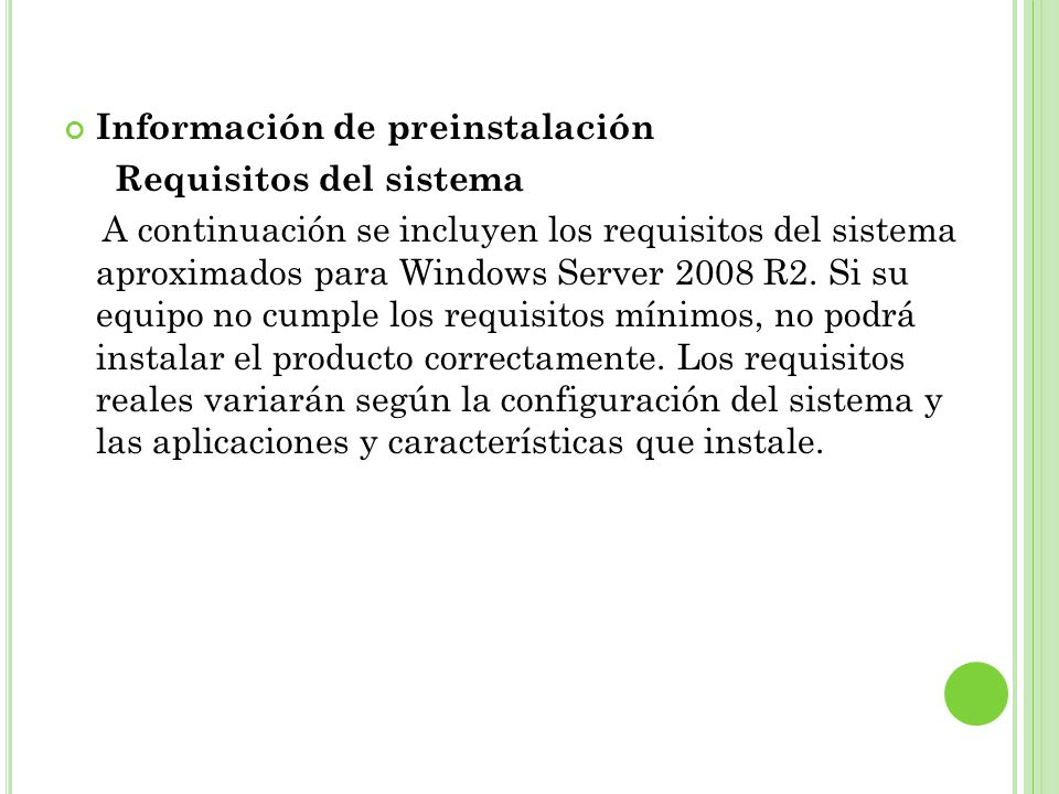 Información de preinstalación Requisitos del sistema A continuación se incluyen los requisitos del sistema aproximados para Windows Server 2008 R2.