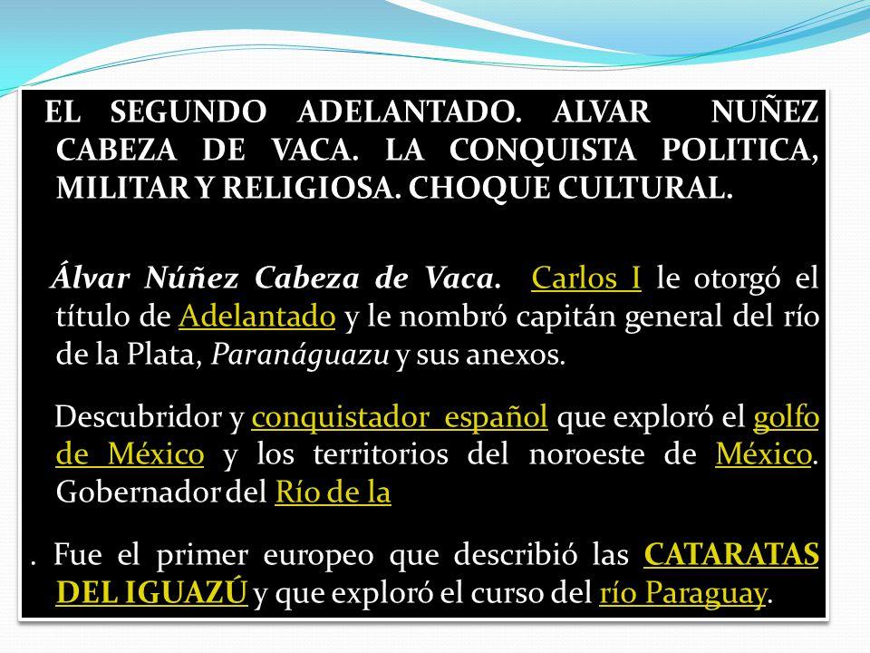 EL SEGUNDO ADELANTADO.ALVAR NUÑEZ CABEZA DE VACA.