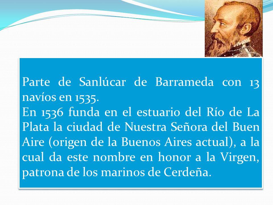 Marco Geo-Historico: Viaje de Pedro de Mendoza, causas y consecuencias Parte de Sanlúcar de Barrameda con 13 navíos en 1535.