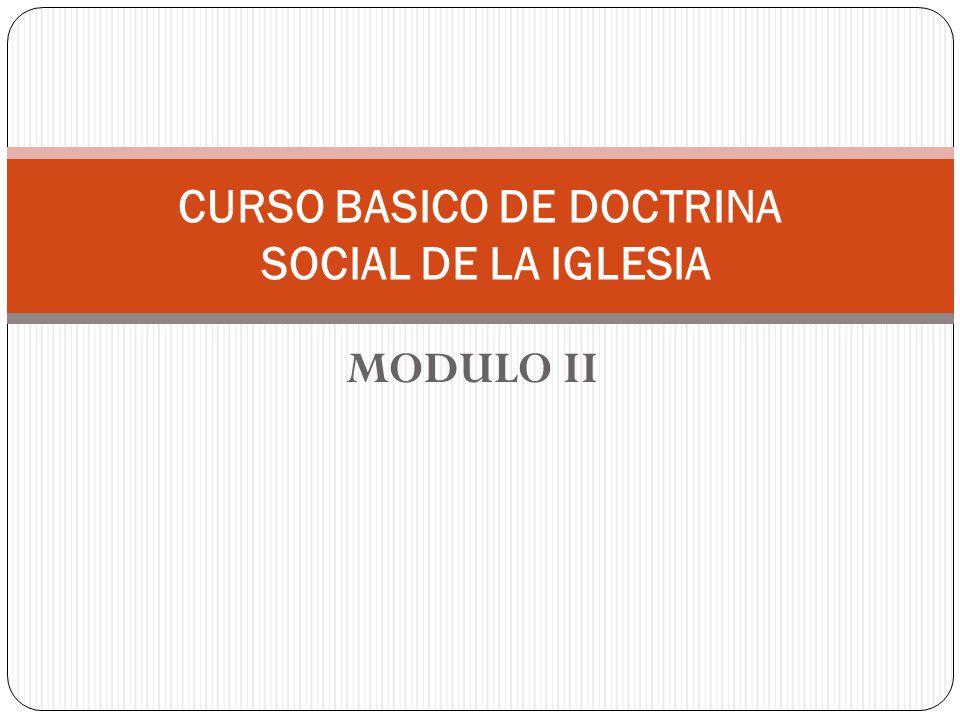 MODULO II CURSO BASICO DE DOCTRINA SOCIAL DE LA IGLESIA
