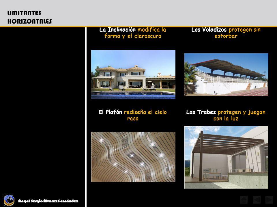 Ángel Sergio Álvarez Fernández SISTEMA CONSTRUCTIVO Propiedades: El paisaje, además de sus calidades, ofrece propiedades únicas que complementan la forma y composición de los espacios confinados.