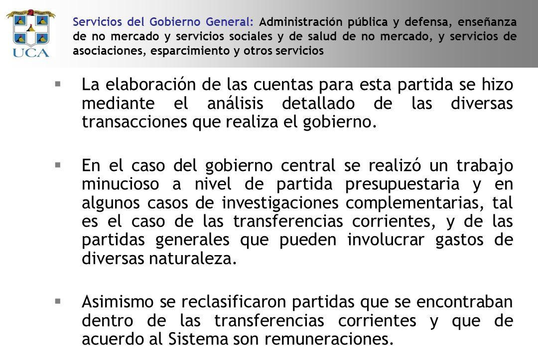 La elaboración de las cuentas para esta partida se hizo mediante el análisis detallado de las diversas transacciones que realiza el gobierno.