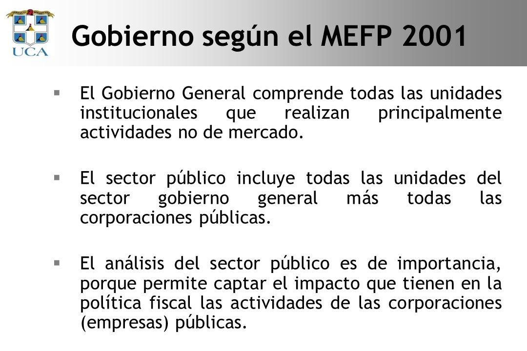 El Gobierno General comprende todas las unidades institucionales que realizan principalmente actividades no de mercado.