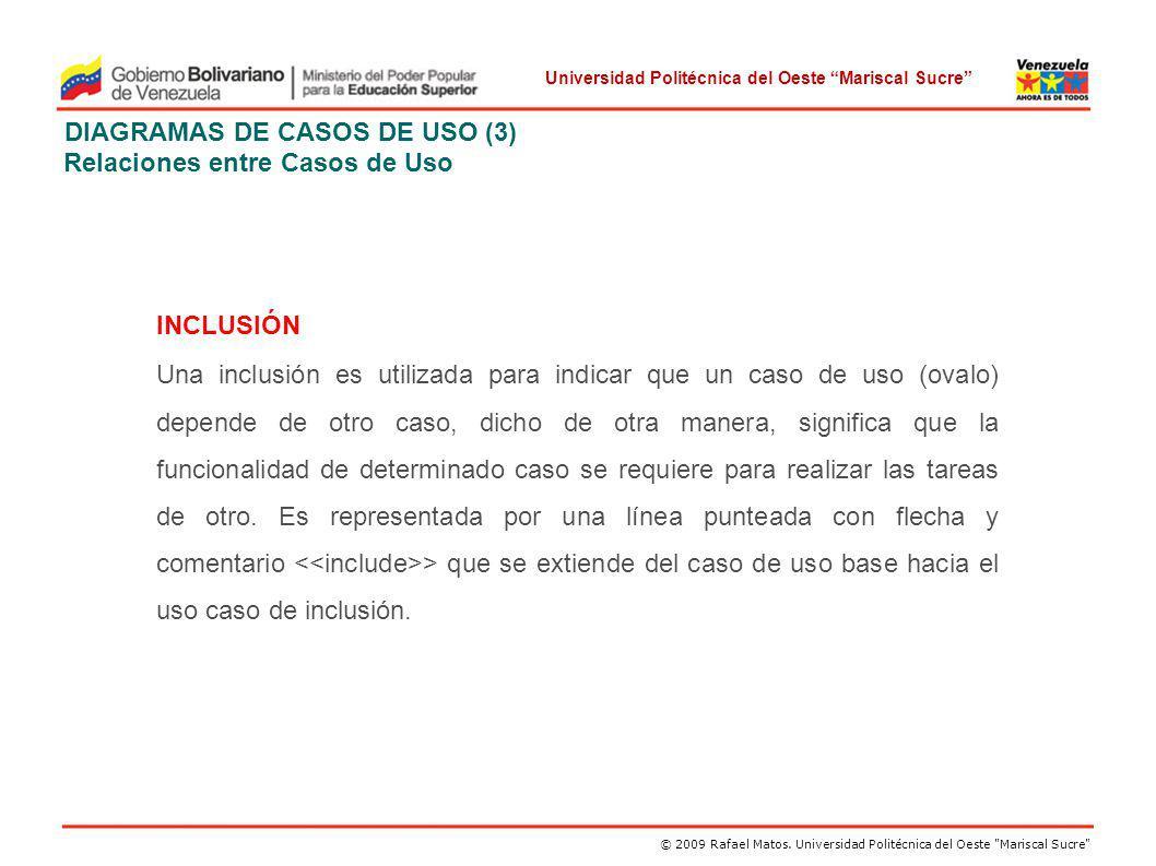 Universidad Politécnica del Oeste Mariscal Sucre © 2009 Rafael Matos.