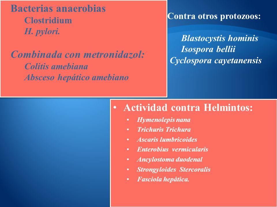 Actividad contra Helmintos: Hymenolepis nana Trichuris Trichura Ascaris lumbricoides Enterobius vermicularis Ancylostoma duodenal Strongyloides Sterco