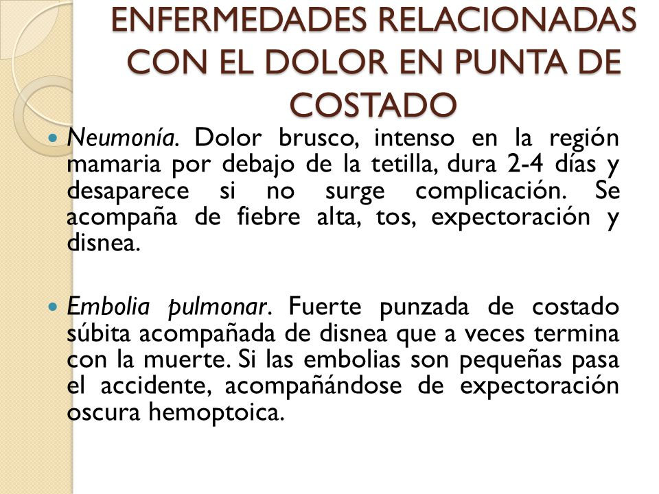 ENFERMEDADES RELACIONADAS CON EL DOLOR EN PUNTA DE COSTADO Neumonía.