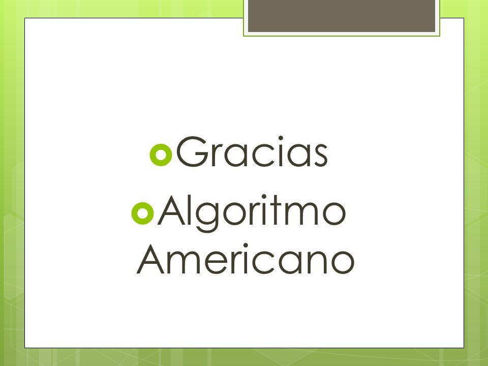 Gracias Algoritmo Americano