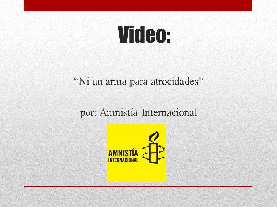 Video: Ni un arma para atrocidades por: Amnistía Internacional