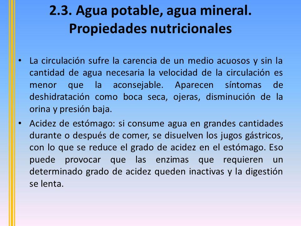 La circulación sufre la carencia de un medio acuosos y sin la cantidad de agua necesaria la velocidad de la circulación es menor que la aconsejable.