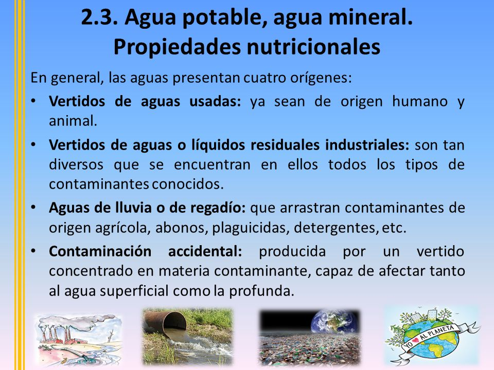 En general, las aguas presentan cuatro orígenes: Vertidos de aguas usadas: ya sean de origen humano y animal.