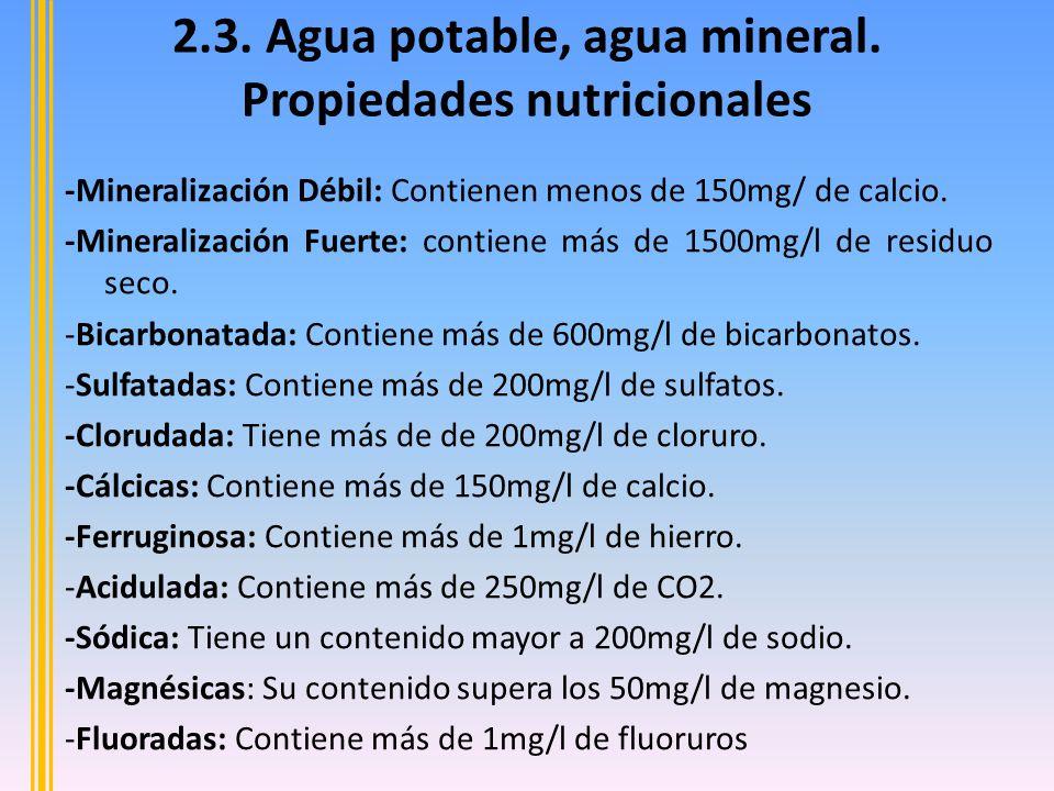 -Mineralización Débil: Contienen menos de 150mg/ de calcio.