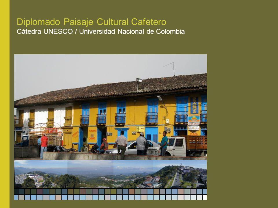 Diplomado Paisaje Cultural Cafetero Cátedra UNESCO / Universidad Nacional de Colombia