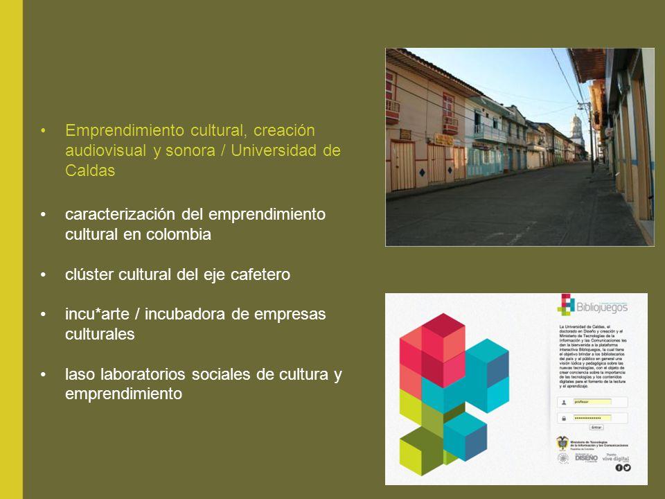 Emprendimiento cultural, creación audiovisual y sonora / Universidad de Caldas caracterización del emprendimiento cultural en colombia clúster cultura