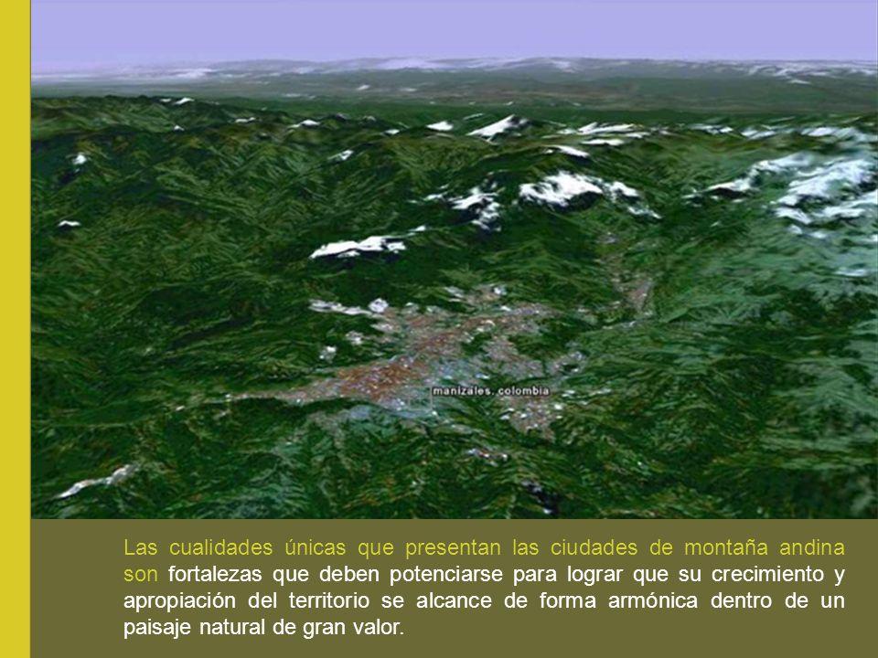 Las cualidades únicas que presentan las ciudades de montaña andina son fortalezas que deben potenciarse para lograr que su crecimiento y apropiación d