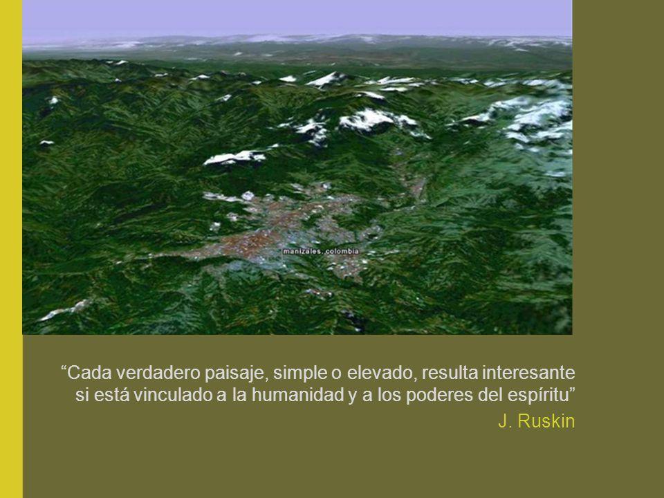 Cada verdadero paisaje, simple o elevado, resulta interesante si está vinculado a la humanidad y a los poderes del espíritu J. Ruskin