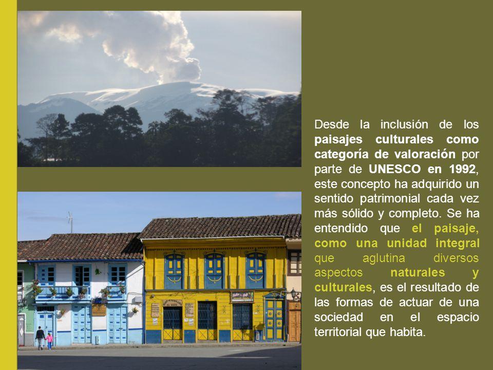 Desde la inclusión de los paisajes culturales como categoría de valoración por parte de UNESCO en 1992, este concepto ha adquirido un sentido patrimon