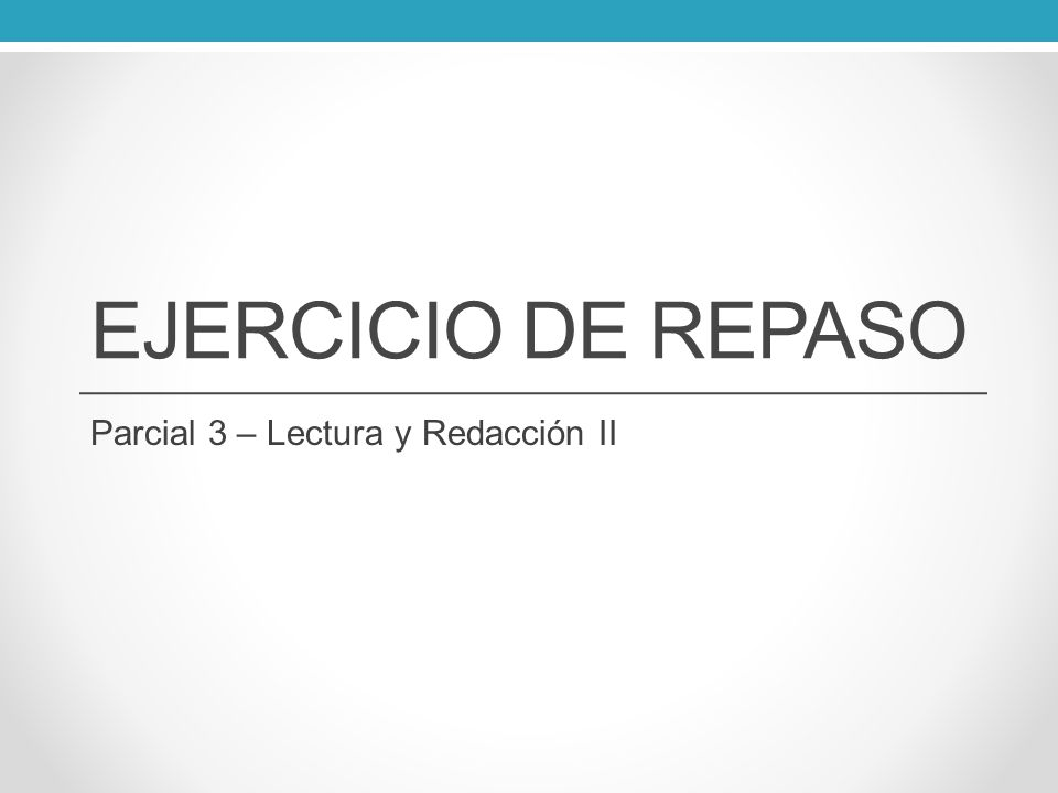 EJERCICIO DE REPASO Parcial 3 – Lectura y Redacción II