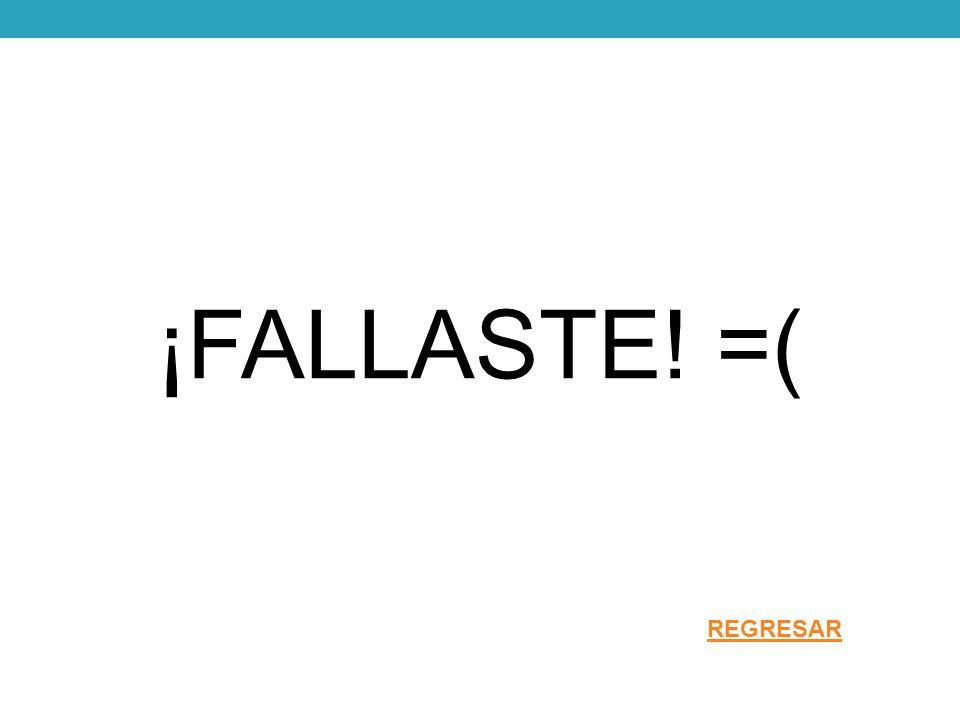 ¡FALLASTE! =(