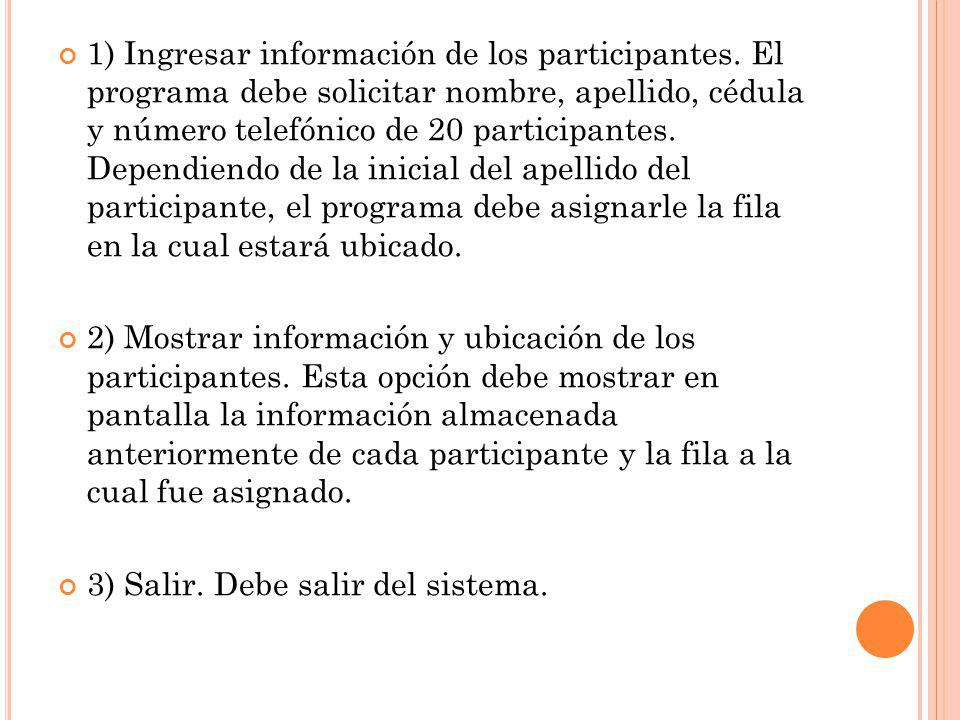 1) Ingresar información de los participantes.