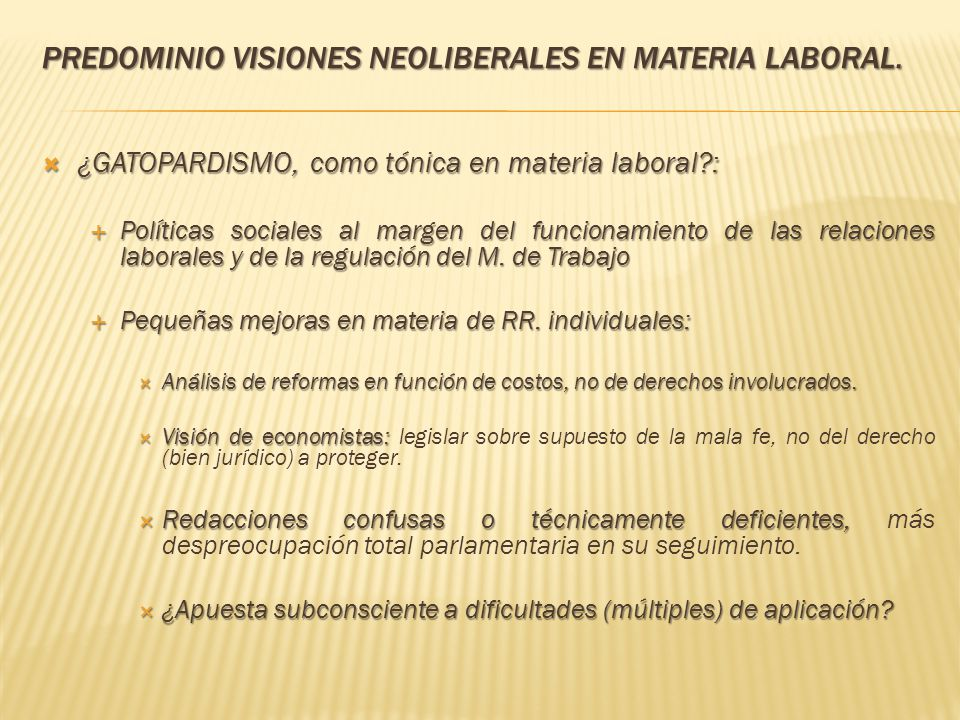 PREDOMINIO VISIONES NEOLIBERALES EN MATERIA LABORAL.