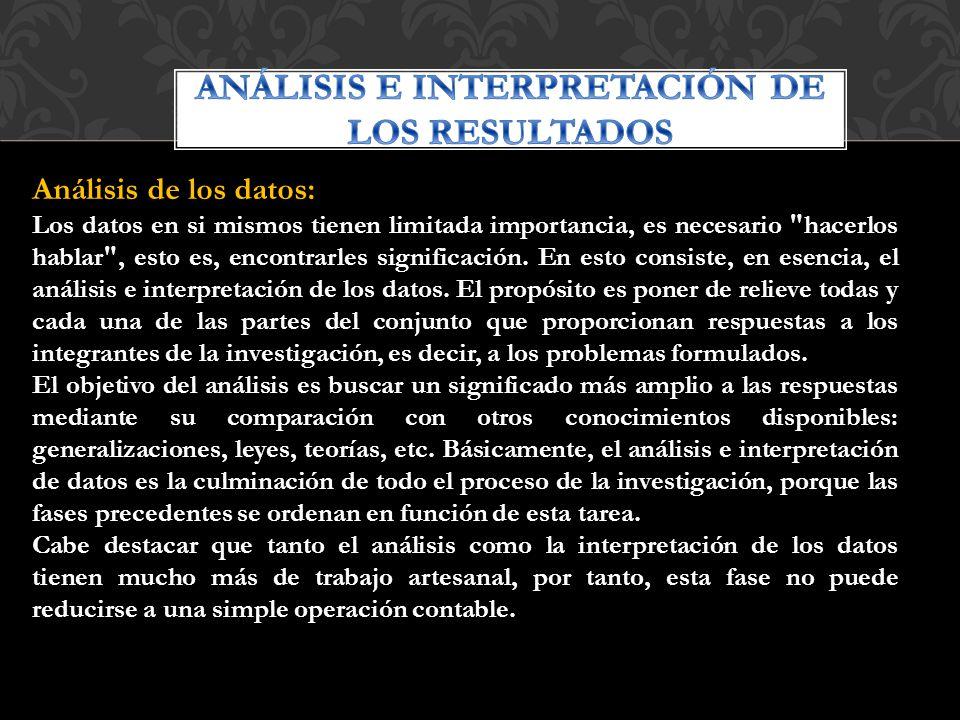 En esta parte el investigador realizará el Análisis de todos los datos obtenidos en el proceso de recolección, es decir, la información obtenida de la observación directa, entrevista y encuesta todas en un mismo análisis.