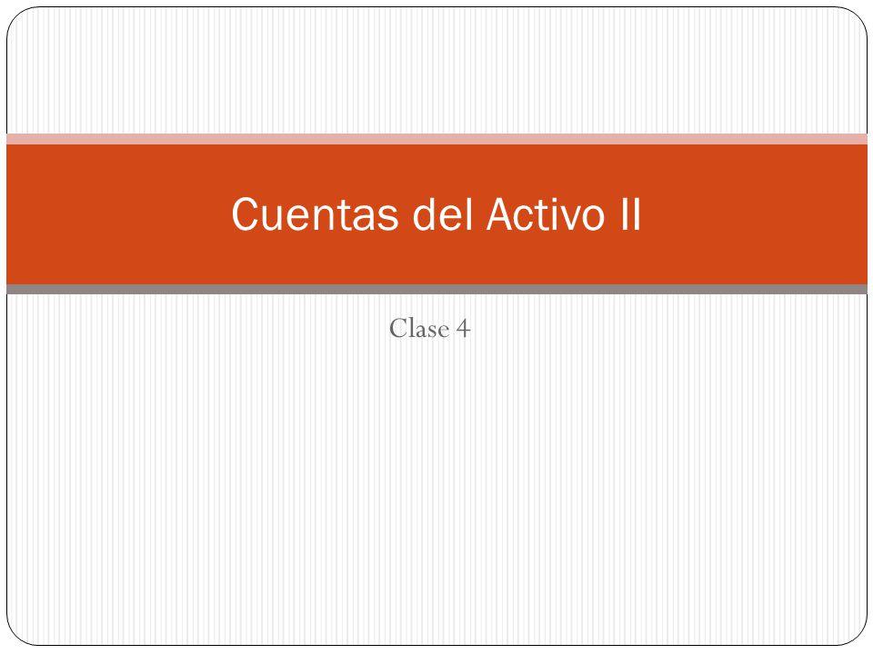 Clase 4 Cuentas del Activo II