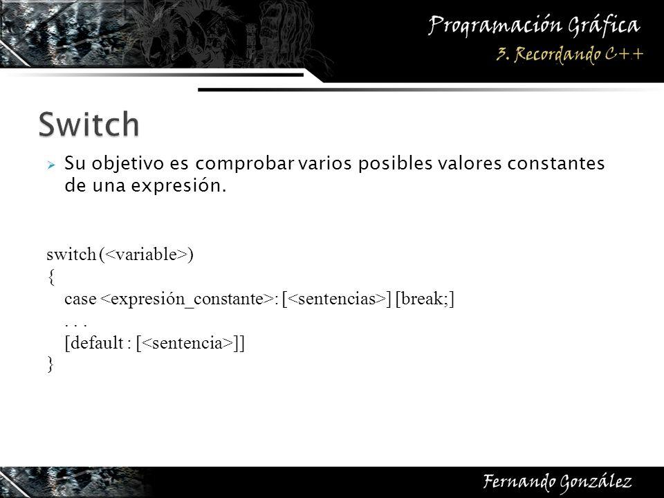 Su objetivo es comprobar varios posibles valores constantes de una expresión.