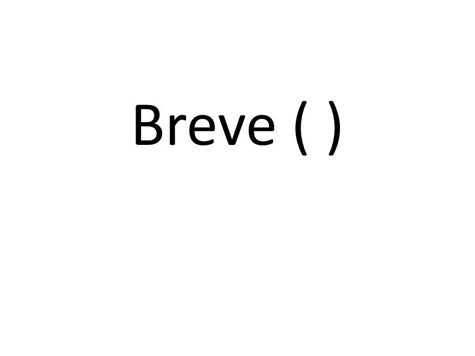 Breve ( )