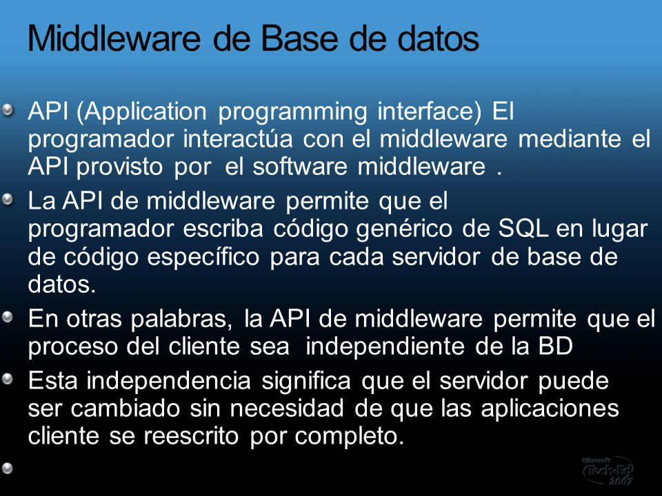 API (Application programming interface) El programador interactúa con el middleware mediante el API provisto por el software middleware. La API de mid