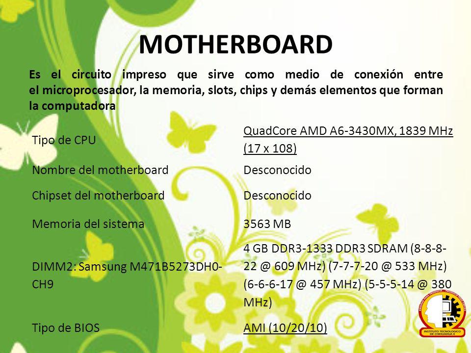 MOTHERBOARD Es el circuito impreso que sirve como medio de conexión entre el microprocesador, la memoria, slots, chips y demás elementos que forman la