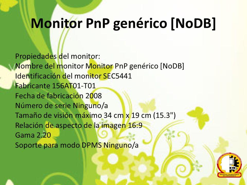 Monitor PnP genérico [NoDB] Propiedades del monitor: Nombre del monitor Monitor PnP genérico [NoDB] Identificación del monitor SEC5441 Fabricante 156A