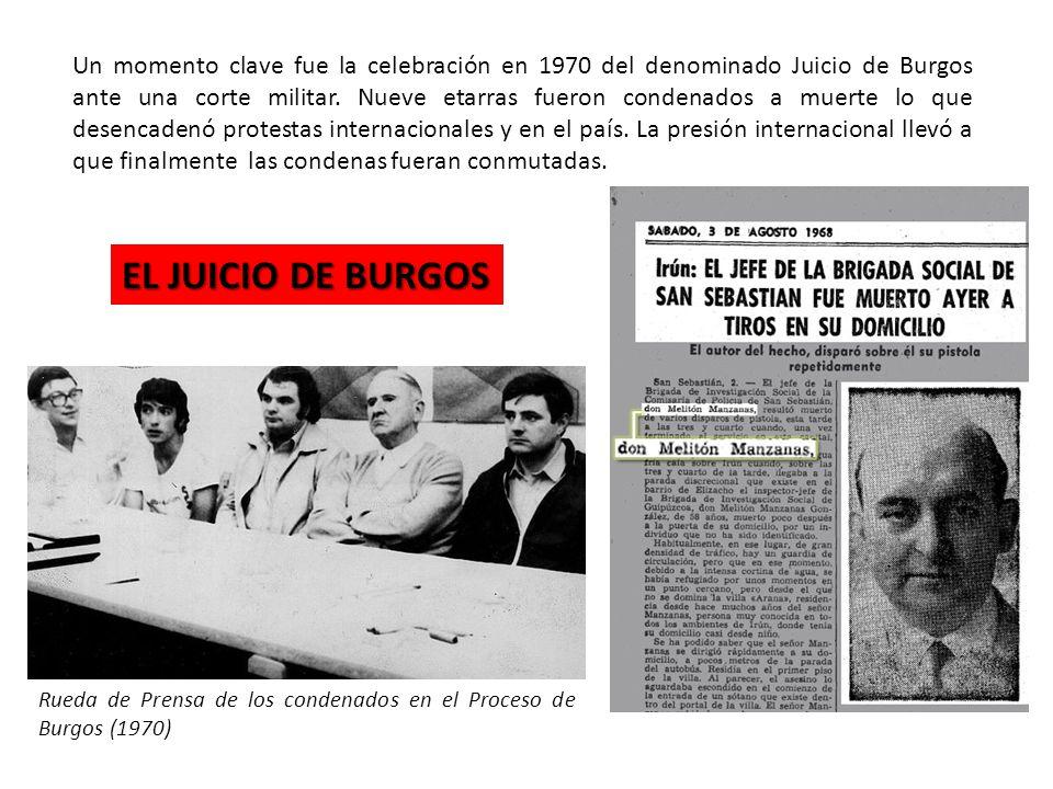 Un momento clave fue la celebración en 1970 del denominado Juicio de Burgos ante una corte militar.