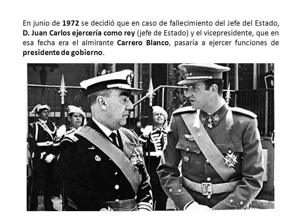 En junio de 1972 se decidió que en caso de fallecimiento del Jefe del Estado, D.