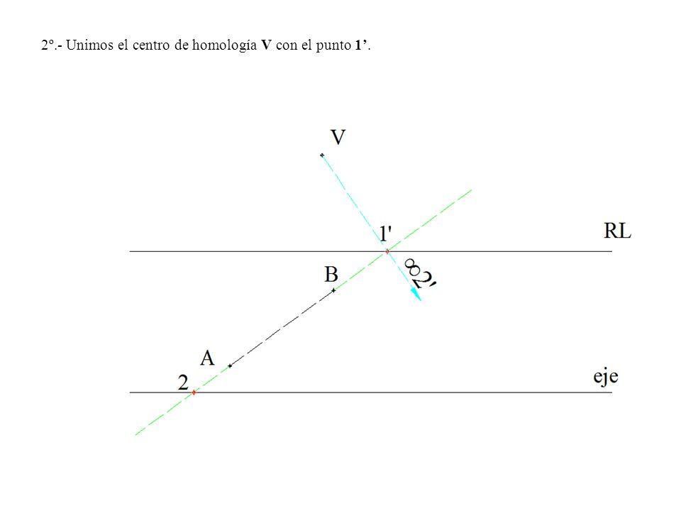 2º.- Unimos el centro de homología V con el punto 1.