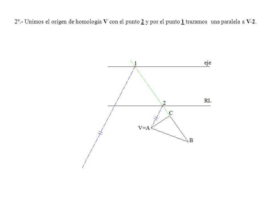 2º.- Unimos el origen de homología V con el punto 2 y por el punto 1 trazamos una paralela a V-2.