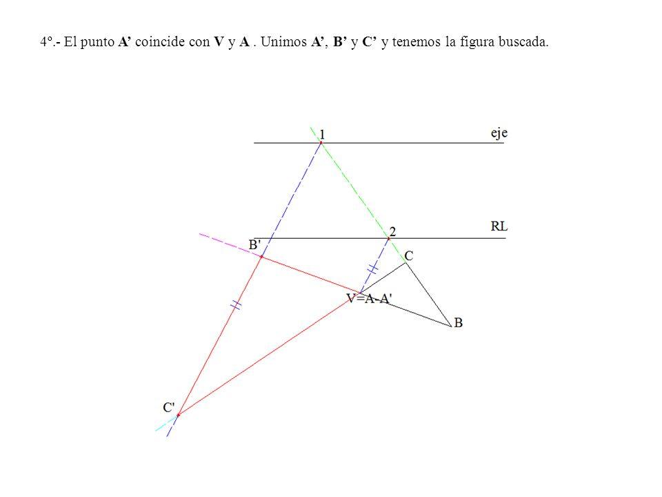 4º.- El punto A coincide con V y A. Unimos A, B y C y tenemos la figura buscada.
