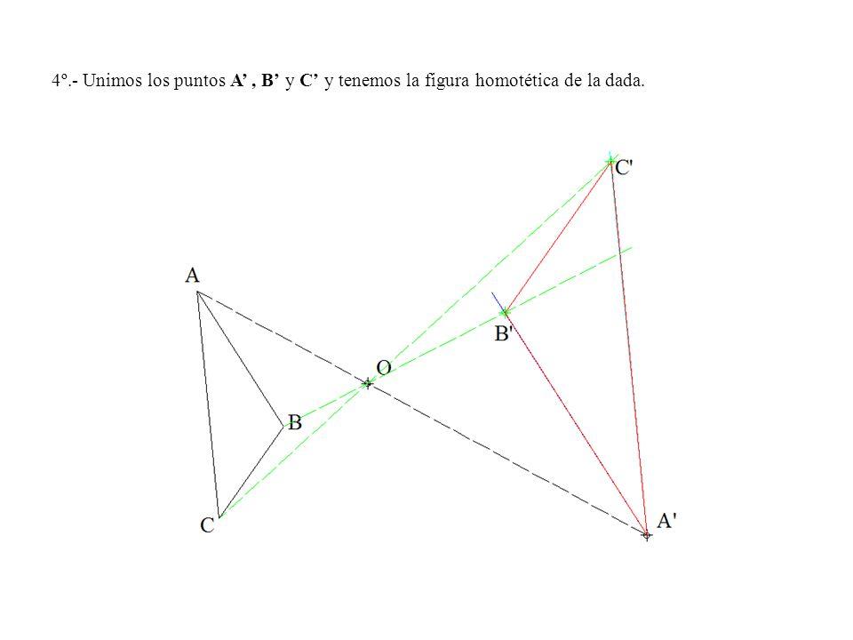4º.- Unimos los puntos A, B y C y tenemos la figura homotética de la dada.
