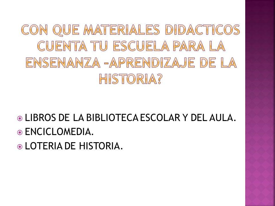 LIBROS DE LA BIBLIOTECA ESCOLAR Y DEL AULA. ENCICLOMEDIA. LOTERIA DE HISTORIA.