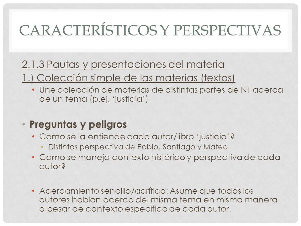 CARACTERÍSTICOS Y PERSPECTIVAS 2.1.3 Pautas y presentaciones del materia 1.) Colección simple de las materias (textos) Une colección de materias de di
