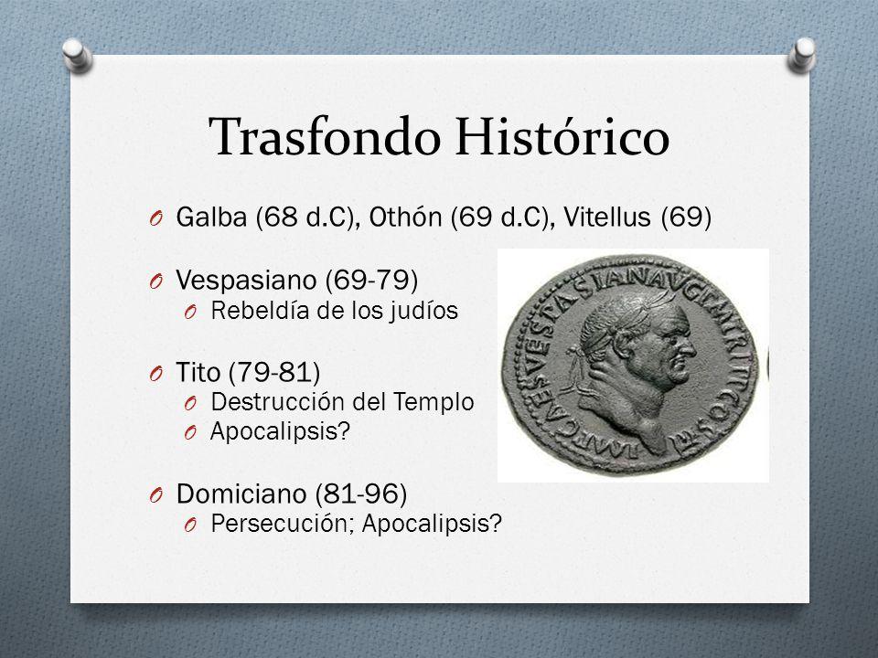 Trasfondo Histórico O Galba (68 d.C), Othón (69 d.C), Vitellus (69) O Vespasiano (69-79) O Rebeldía de los judíos O Tito (79-81) O Destrucción del Tem