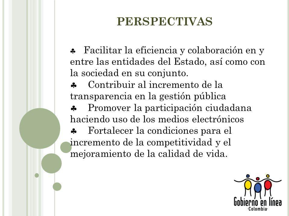 Facilitar la eficiencia y colaboración en y entre las entidades del Estado, así como con la sociedad en su conjunto.