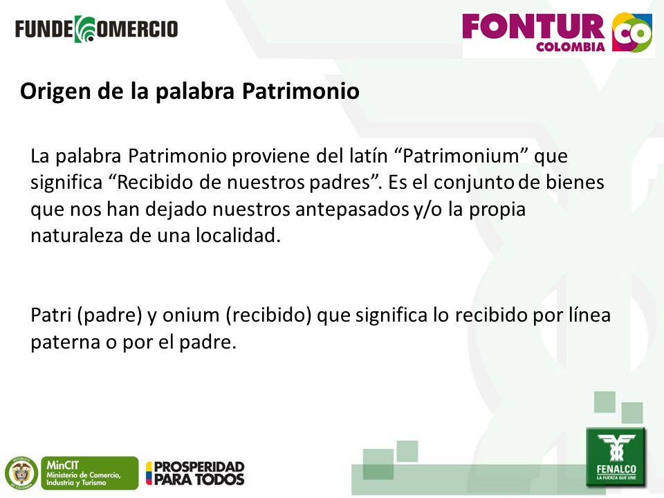 Origen de la palabra Patrimonio La palabra Patrimonio proviene del latín Patrimonium que significa Recibido de nuestros padres.