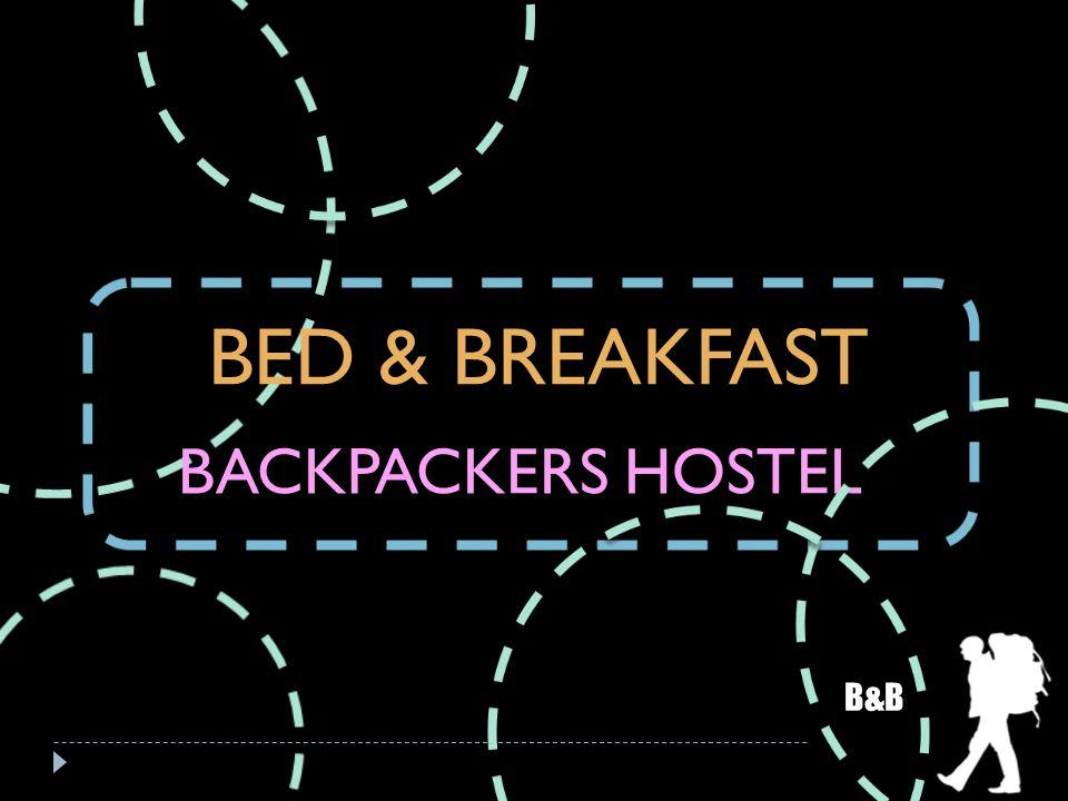 BED & BREAKFAST BACKPACKERS HOSTEL B&B